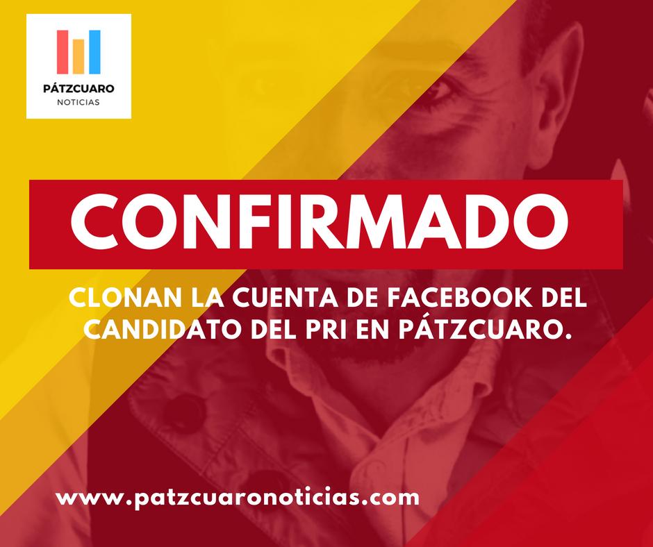 Clonan cuenta de Facebook del candidato del PRI en Pátzcuaro