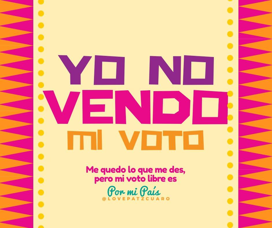 En Pátzcuaro, No Vendas Tu Voto 8 - Pátzcuaro Noticias