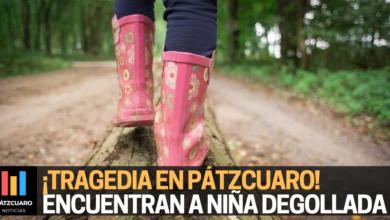 Encuentran a niña degollada en Pátzcuaro - Pátzcuaro Noticias